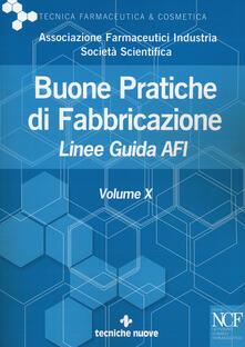 Buone pratiche di fabbricazione. Linee guida AFI. Vol. 10.pdf