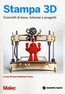 Camfeed.it Stampa 3D. Concetti di base, tutorial e progetti Image