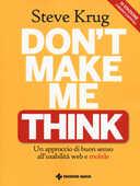 Libro Don't make me think. Un approccio di buon senso all'usabilità web e mobile Steve Krug