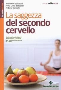 Libro La saggezza del secondo cervello Francesco Bottaccioli , Anna Giulia Bottaccioli , Antonia Carosella