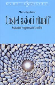 Libro Costellazioni rituali®. Sciamanesimo e rappresentazioni sistemiche Marco Massignan