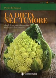 La dieta nel tumore. Regole di una sana alimentazione per la cura e laprevenzione