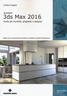 Autodesk 3DS Max 2016. Guida per architetti, progettisti e designer.pdf
