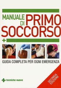 Libro Manuale di primo soccorso. Guida completa per ogni emergenza Margaret Austin , Rudy Crawford , Vivien J. Armstrong