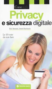 Libro Privacy e sicurezza digitale. Le 10 cose da non fare Eric J. Rzeszut , Daniel G. Bachrach
