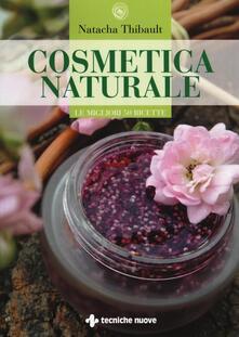 Filippodegasperi.it Cosmetica naturale. Le migliori 50 ricette. Ediz. illustrata Image