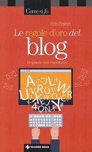 Libro Le regole d'oro del blog (e quando non rispettarle) Robin Houghton