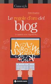 Le regole d'oro del blog (e quando non rispettarle)