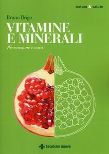 Vitamine e minerali. Prevenzione e cura