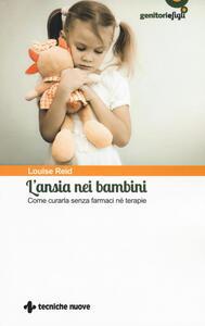 L' ansia nei bambini. Come curarla senza farmaci né terapie