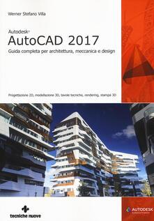 Fondazionesergioperlamusica.it Autodesk AutoCad 2017. Guida completa per architettura, meccanica e design Image