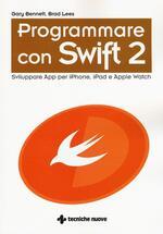 Programmare con Swift 2. Sviluppare App per iPhone, iPad e Apple Watch