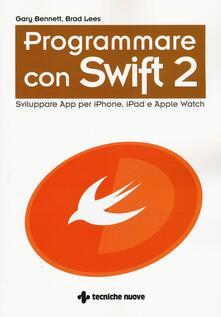 Osteriacasadimare.it Programmare con Swift 2. Sviluppare App per iPhone, iPad e Apple Watch Image