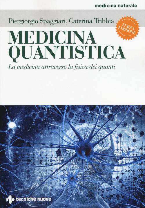 Image of Medicina quantistica. La medicina attraverso la fisica dei quanti. Ediz. illustrata