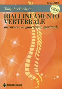 Libro Riallineamento vertebrale attraverso la guarigione spirituale Tanja Aeckersberg