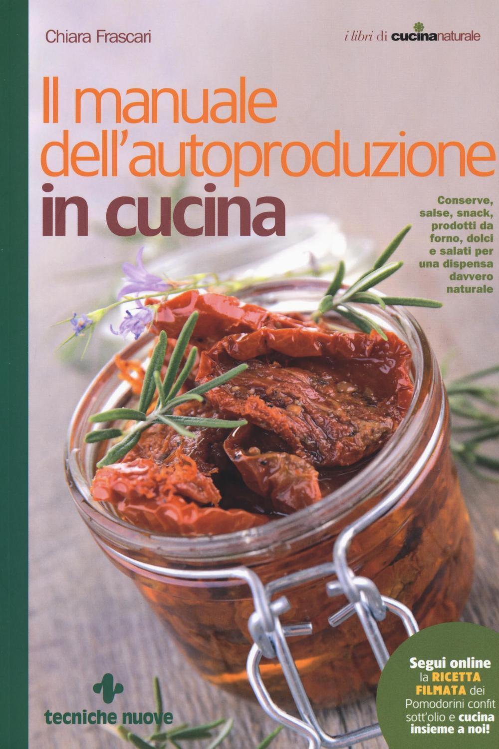 Il manuale dell 39 autoproduzione in cucina chiara frascari libro tecniche nuove le guide - Manuale di cucina professionale pdf ...