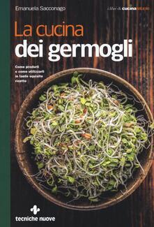 Winniearcher.com La cucina dei germogli. Come produrli e come utilizzarli in tante squisite ricette Image