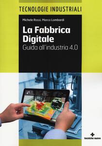 La fabbrica digitale. Guida all'industria 4.0