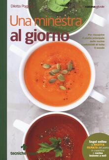 Una minestra al giorno. Per riscoprire il piatto principale delle cucine tradizionali di tutto il mondo.pdf