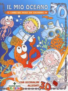 Nordestcaffeisola.it Il mio oceano. Il libro dei pesci da colorare in 3D. Ediz. illustrata. Con occhialini 3D Image