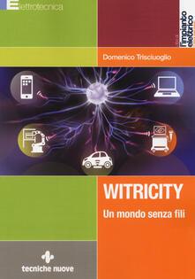 Witricity. Un mondo senza fili.pdf