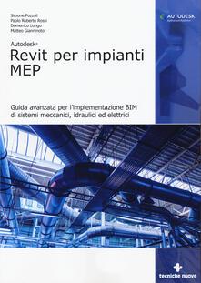 Autodesk Revit per impianti MEP. Guida avanzata per limplementazione BIM di sistemi meccanici, idraulici ed elettrici.pdf