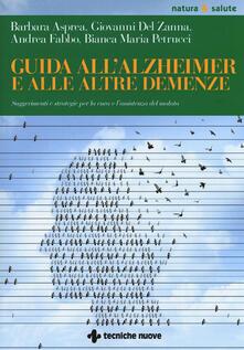 Criticalwinenotav.it Guida all'Alzheimer e alle altre demenze. Suggerimenti e strategie per la cura e l'assistenza del malato Image