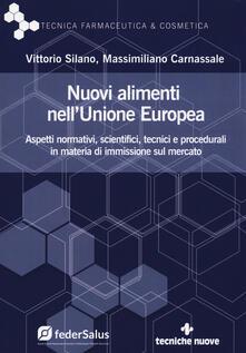 Nuovi alimenti nellUnione Europea. Aspetti normativi, scientifici, tecnici e procedurali in materia di immissione sul mercato.pdf