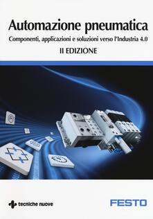 Daddyswing.es Automazione pneumatica. Componenti, applicazioni e soluzioni verso l'industria 4.0 Image