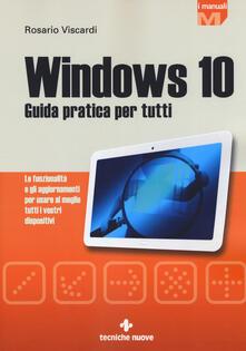Winniearcher.com Windows 10. Guida pratica per tutti. Le funzionalità e gli aggiornamenti per usare al meglio tutti i vostri dispositivi Image
