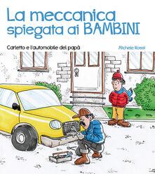 Vastese1902.it La meccanica spiegata ai bambini. Carletto e l'automobile del papà Image