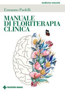 Libro Manuale di floriterapia clinica Ermanno Paolelli