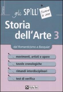 Storia dell'arte. Vol. 3: Dal Romanticismo a Basquiat. - Michele Tavola - copertina