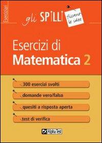 Esercizi di matematica. Vol. 2