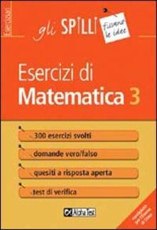 Fondazionesergioperlamusica.it Esercizi di matematica. Vol. 3 Image