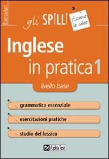 L inglese in pratica. Vol. 1: Livello di base..pdf