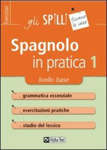 Tegliowinterrun.it Spagnolo in pratica. Vol. 1: Livello base. Image