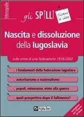 Nascita e dissoluzione della Iugoslavia