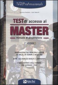 fddc13ef60 I I test di accesso ai master. Manuale di preparazione. Informazioni sui  principali master in Italia, in Europa e negli Usa