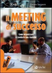 Il meeting di successo. Come organizzare e condurre una riunione
