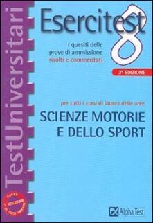 Esercitest. Vol. 8: I quesiti delle prove di ammissione risolti e commentati per tutti i corsi di laurea delle aree scienze motorie e dello sport. - copertina