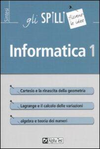 Foto Cover di Informatica. Vol. 1, Libro di Fabio Fracas, edito da Alpha Test