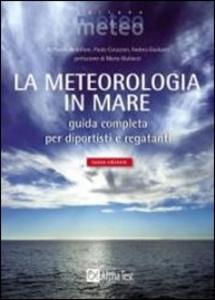 Libro La meteorologia in mare Paolo Corazzon , Andrea Giuliacci , Raffaello Bellofiore