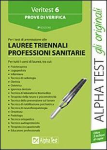 Festivalpatudocanario.es Veritest. Vol. 6: Prove di verifica per i test di ammissione alle lauree triennali delle professioni sanitarie. Image