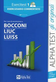 Esercitest. Con CD-ROM. Vol. 1: Eserciziario commentato per i test di ammissione a Bocconi, Liuc, Luiss..pdf