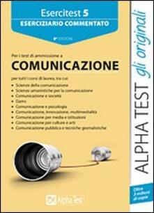 Grandtoureventi.it Esercitest. Vol. 5: Eserciziario commentato per i test di ammissione all'area comunicazione. Image