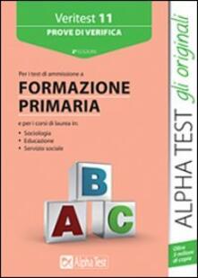Veritest. Vol. 11: Prove di verifica per i test di ammissione a formazione primaria..pdf