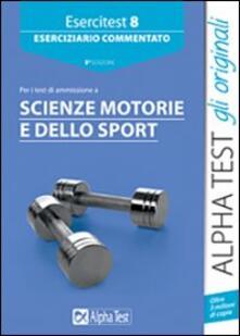 Ristorantezintonio.it Esercitest. Vol. 8: Eserciziario commentato per i test di ammissione a scienze motorie. Image