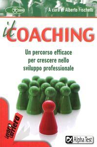 Libro Il coaching. Un percorso efficace per crescere nello sviluppo professionale