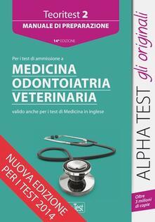Teoritest. Vol. 2: Manuale di preparazione per i test di ammissione a medicina, odontoiatria, veterinaria..pdf